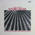David Friedman - Futures Passed